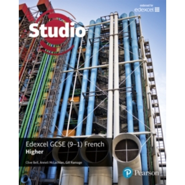 Studio Edexcel GCSE French Higher Student Book by Clive Bell, Anneli McLachlan, Gill Ramage (Paperback, 2016)