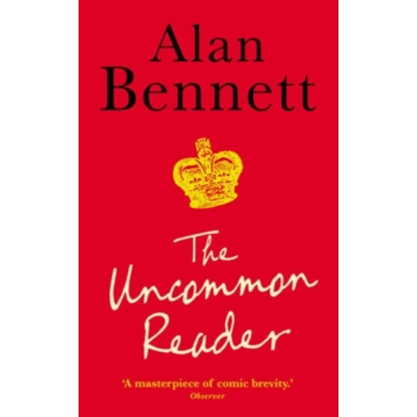 The Uncommon Reader by Alan Bennett (Paperback, 2008)