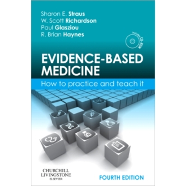 Evidence-Based Medicine: How to Practice and Teach It by Elsevier Health Sciences (Paperback, 2010)