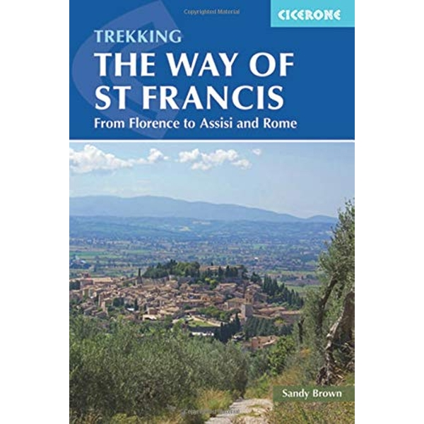 The Way of St Francis: Via di Francesco: From Florence to Assisi and Rome by The Reverend Sandy Brown (Paperback, 2015)