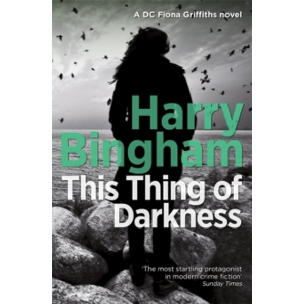 This Thing of Darkness : Fiona Griffiths Crime Thriller Series Book 4
