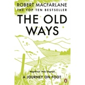 The Old Ways: A Journey on Foot by Robert Macfarlane (Paperback, 2013)