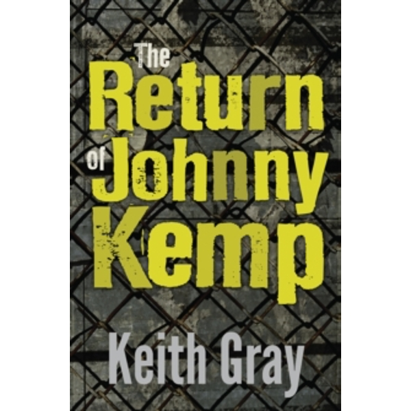 The Return Of Johnny Kemp by Keith Gray (Paperback, 2014)
