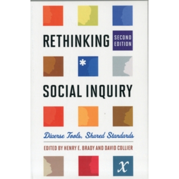Rethinking Social Inquiry: Diverse Tools, Shared Standards by Rowman & Littlefield (Paperback, 2010)