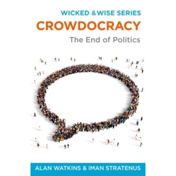 Crowdocracy : The End of Politics : 2