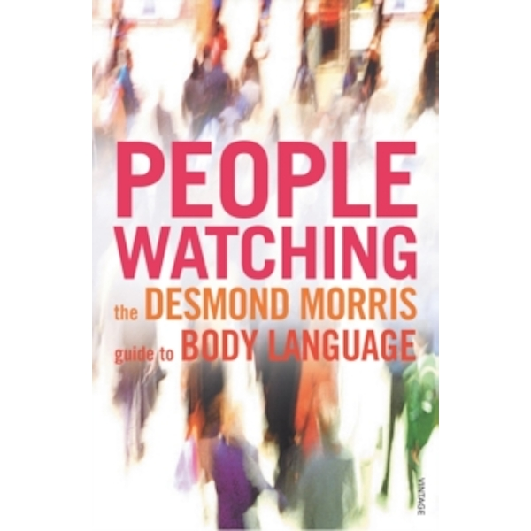 Peoplewatching: The Desmond Morris Guide to Body Language by Desmond Morris (Paperback, 2002)