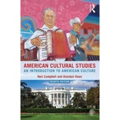 American Cultural Studies: An Introduction to American Culture by Alasdair Kean, Neil Campbell (Paperback, 2016)