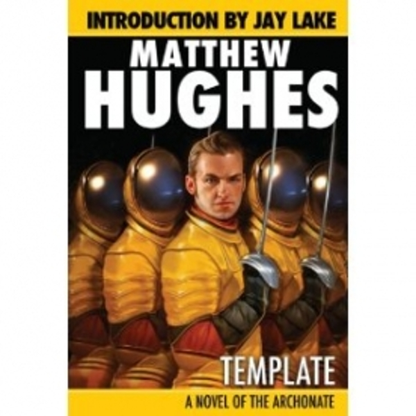 Template - A Novel of the Archonate by Jay Lake, Matthew Hughes (Paperback, 2010)
