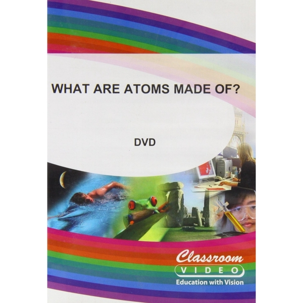 What Are Atoms Made Of DVD