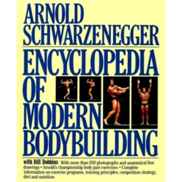 Encyclopedia of Modern Bodybuilding by Arnold Schwarzenegger (Hardback, 1986)