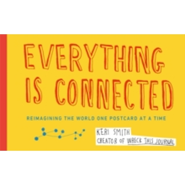 Everything is Connected: Reimagining the World One Postcard at a Time by Keri Smith (Paperback, 2013)