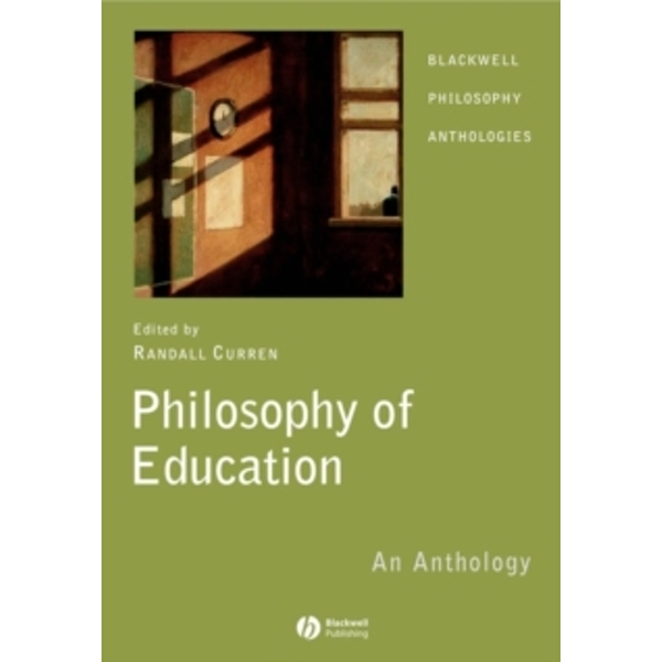 Philosophy of Education : An Anthology