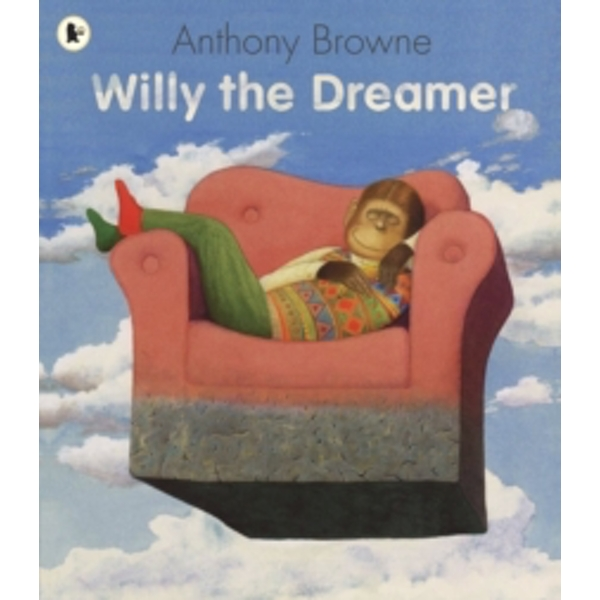 Willy the Dreamer by Anthony Browne (Paperback, 2008)