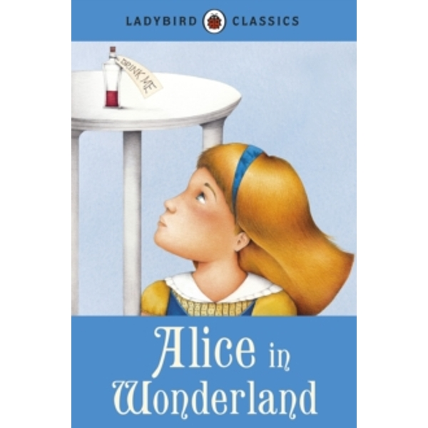 Ladybird Classics: Alice in Wonderland by Lewis Carroll (Hardback, 2012)