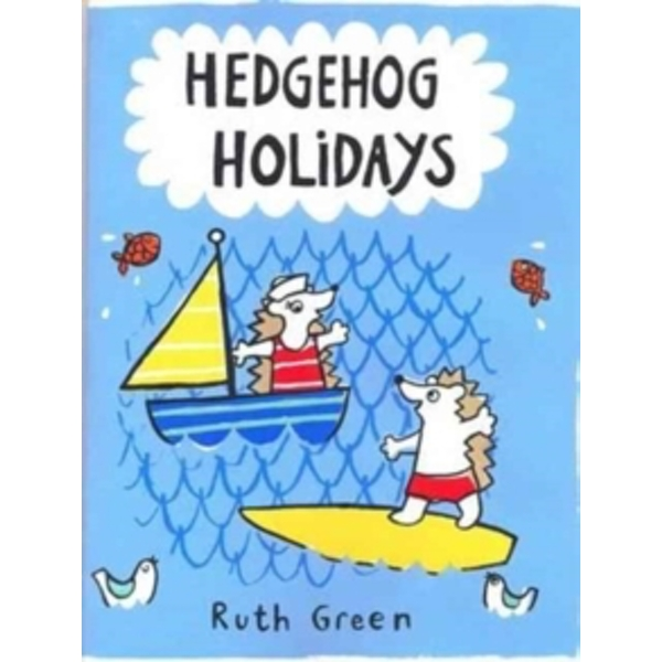 Hedgehog Holidays by Ruth Green (Hardback, 2017)