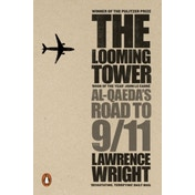 The Looming Tower : Al Qaeda's Road to 9/11