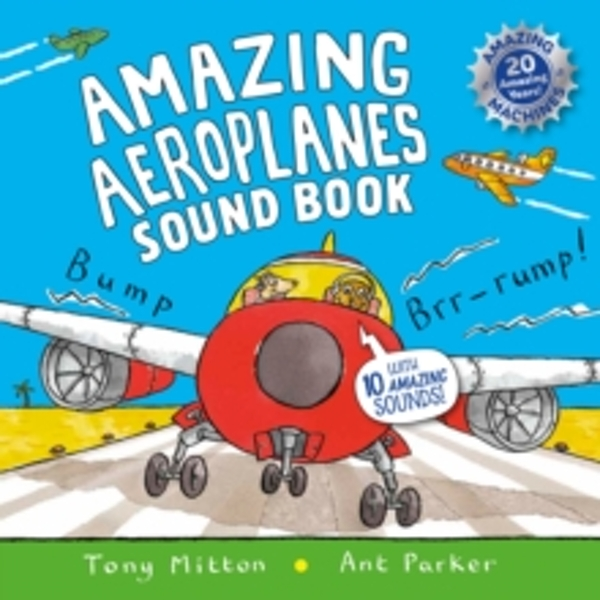 Amazing Aeroplanes Sound Book : A very noisy book