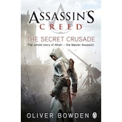 The Secret Crusade : Assassin's Creed Book 3