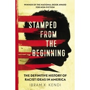 Stamped from the Beginning: The Definitive History of Racist Ideas in America by Dr. Ibram X. Kendi (Paperback, 2017)
