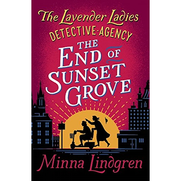 The End of Sunset Grove  Paperback / softback 2018