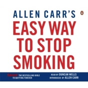 Allen Carr's Easy Way to Stop Smoking by Allen Carr (CD-Audio, 2006)