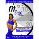 Fit in 5 to 20 Minutes - Legs, Bum and Tum Attack DVD