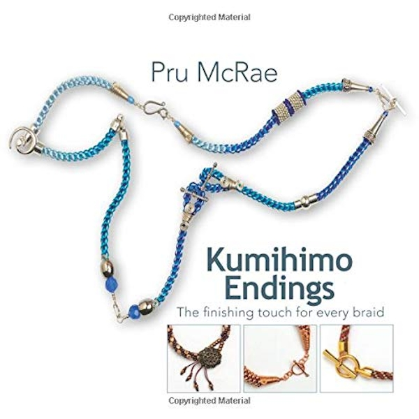 Kumihimo Endings The finishing touch for every braid Paperback / softback 2018