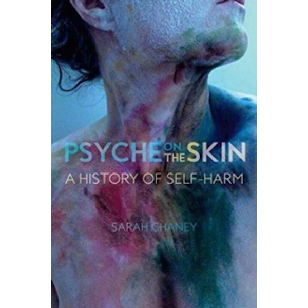 Psyche on the Skin : A History of Self-Harm