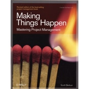 Making Things Happen: Mastering Project Management by Scott Berkun (Paperback, 2008)