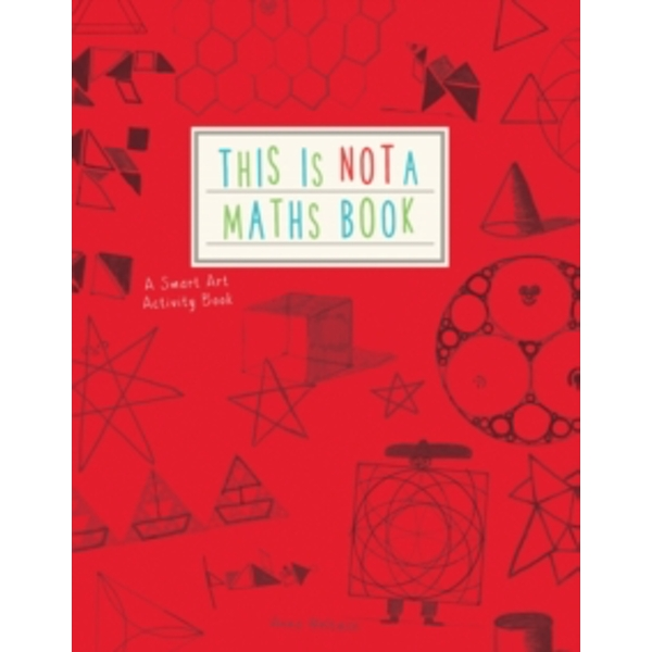 This is Not a Maths Book : A Smart Art Activity Book