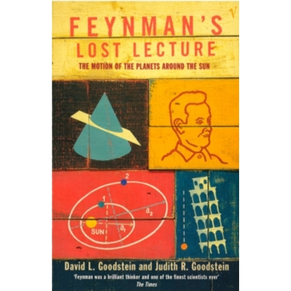 Feynman's Lost Lecture: The Motions of Planets Around the Sun by Judith R. Goodstein, David L. Goodstein (Paperback, 1997)