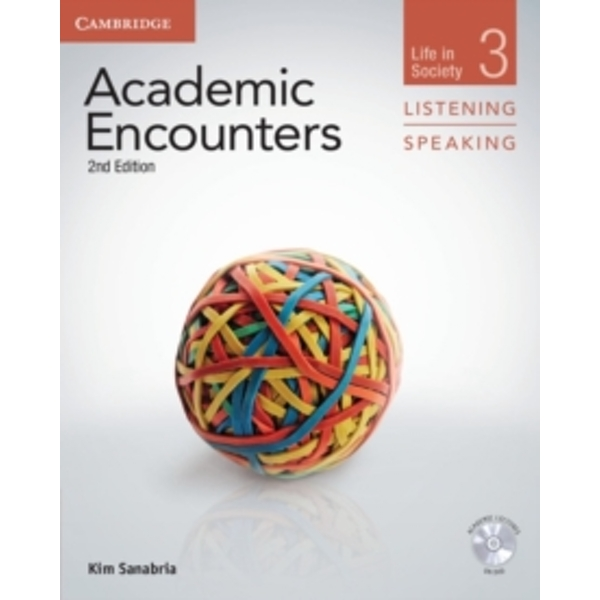 Academic Encounters Level 3 Student's Book Listening and Speaking with DVD: Life in Society by Kim Sanabria (Mixed media product, 2012)