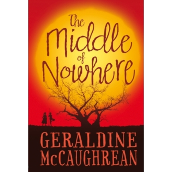 Middle of Nowhere by Geraldine McCaughrean (Paperback, 2014)