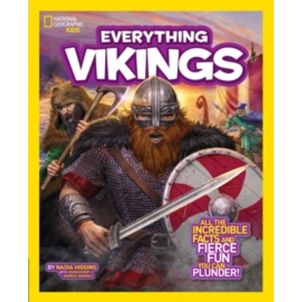 Everything Vikings : All the Incredible Facts and Fierce Fun You Can Plunder