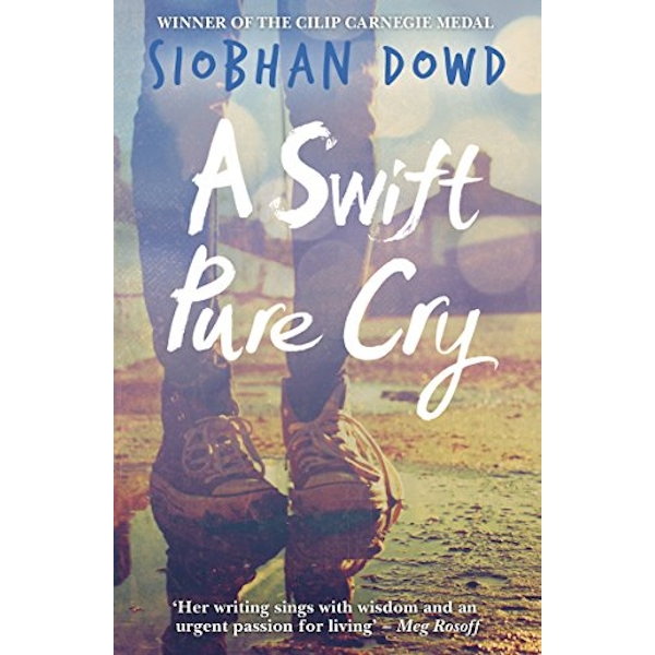 A Swift Pure Cry by Siobhan Dowd (Paperback, 2015)