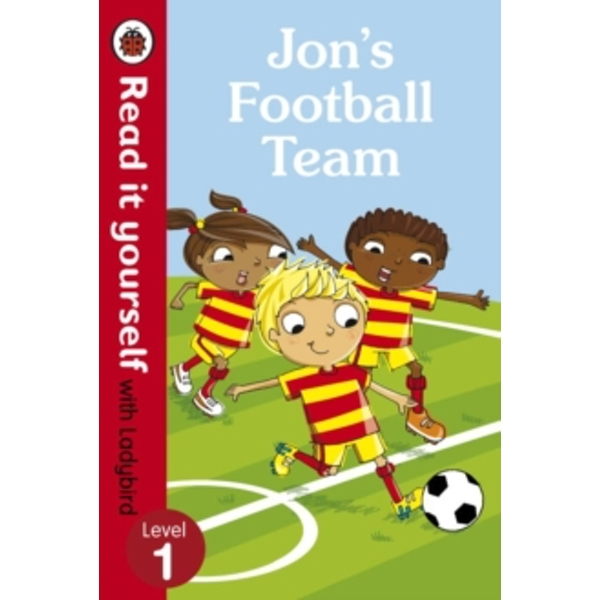 Jon's Football Team - Read it yourself with Ladybird: Level 1 by Penguin Books Ltd (Paperback, 2015)