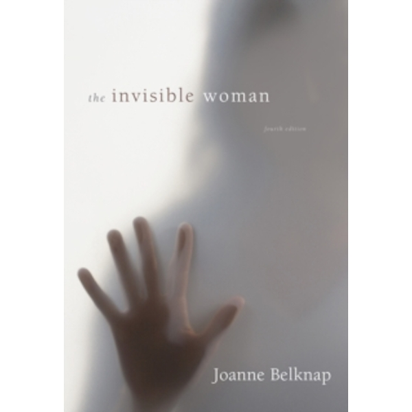 The Invisible Woman : Gender, Crime, and Justice