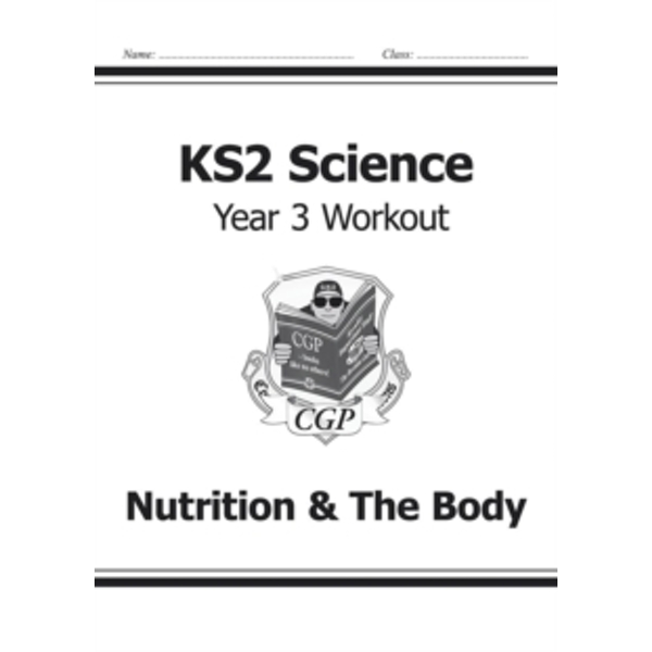 KS2 Science Year Three Workout: Nutrition & the Body by CGP Books (Paperback, 2014)