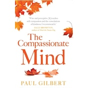 The Compassionate Mind by Paul Gilbert (Paperback, 2010)