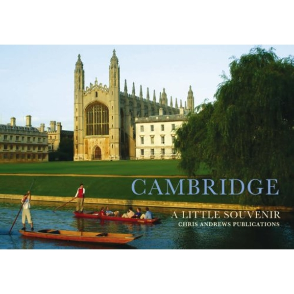 Cambridge: A Little Souvenir by Chris Andrews (Hardback, 2007)
