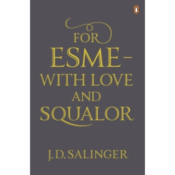 For Esme - with Love and Squalor : And Other Stories