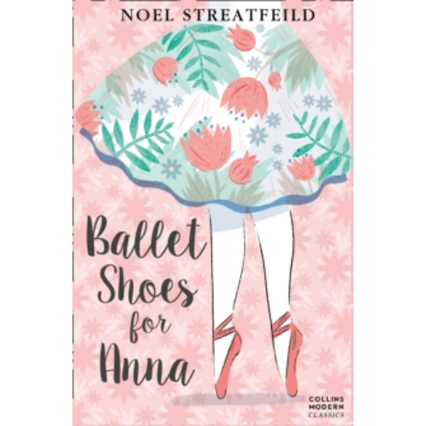 Ballet Shoes for Anna (Collins Modern Classics) by Noel Streatfeild (Paperback, 2010)