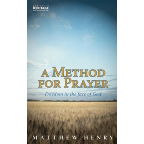 A Method for Prayer : Freedom in the Face of God