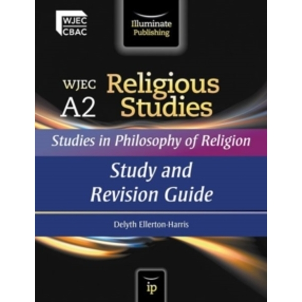 WJEC A2 Religious Studies: Studies in Philosophy of Religion: Study and Revision Guide by Delyth Ellerton-Harris (Paperback, 2013)