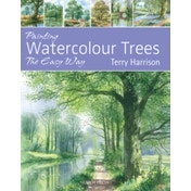 Painting Watercolour Trees the Easy Way by Terry Harrison (Paperback, 2012)