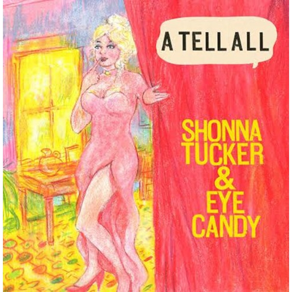 Shonna Tucker And Eye Candy - A Tell All Vinyl