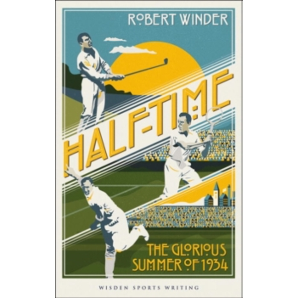 Half-Time: The Glorious Summer of 1934 by Robert Winder (Paperback, 2016)