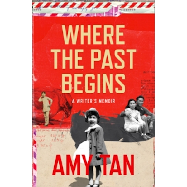Where the Past Begins : A Writer's Memoir