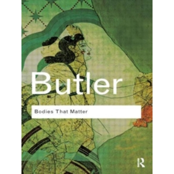Bodies That Matter : On the Discursive Limits of 'Sex'