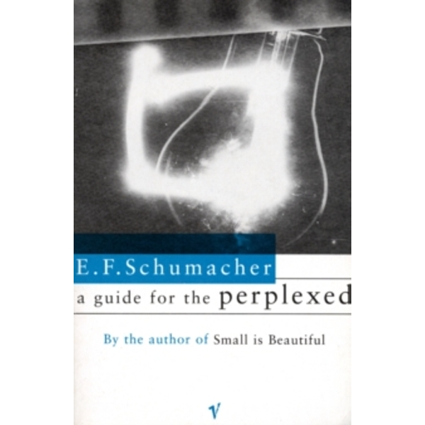 A Guide For The Perplexed by E. F. Schumacher (Paperback, 1995)